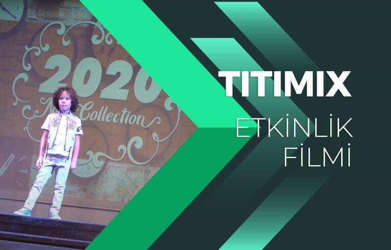 Titimix – 2020 Yeni Koleksiyonu
